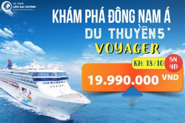 Du thuyền 5 sao Voyager khám phá Singapore - Kualalumpur - Thái Lan