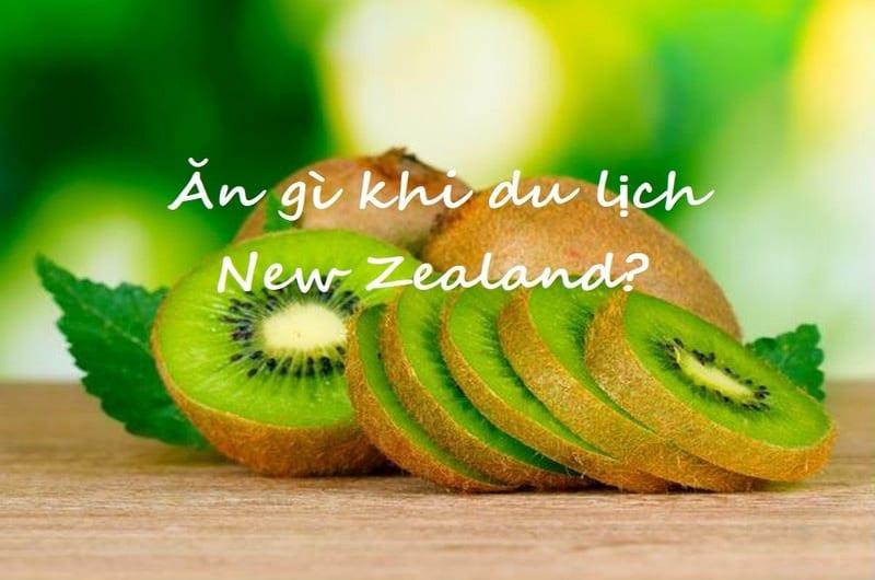 Ăn gì khi du lịch New Zealand?