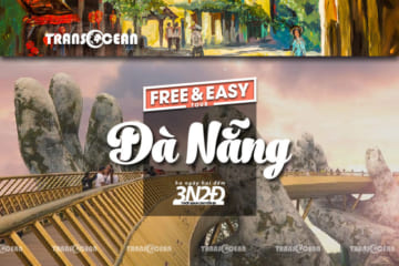 TOUR FREE AND EASY ĐÀ NẴNG 3N2Đ