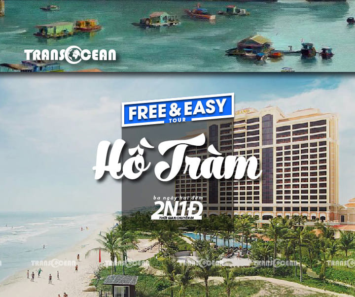 TOUR FREE AND EASY THE GRAND HO TRAM STRIP 2N1Đ