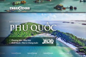 TOUR PHÚ QUỐC | BIỂN XANH VẪY GỌI 3N2Đ