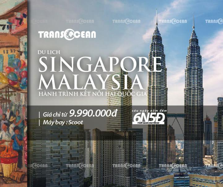 DU LỊCH SINGAPORE - MALAYSIA | HÀNH TRÌNH KẾT NỐI HAI QUỐC GIA
