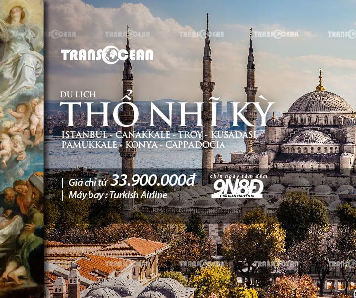 TOUR THỔ NHĨ KỲ | ISTANBUL – CANAKKALE – TROY – KUSADASI – PAMUKKALE – KONYA – CAPPADOCIA